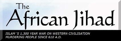 history-of-jihad-against-nigeria-mauritania-chad-ghana-kenya-uganda-tanzania-and-central-africa